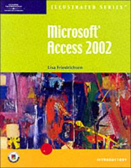 Microsoft Access 2002 - Illustrated Introductory