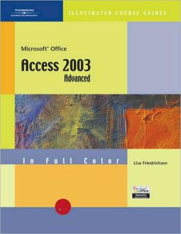 CourseGuide: Microsoft Office Access 2003-Illustrated ADVANCED