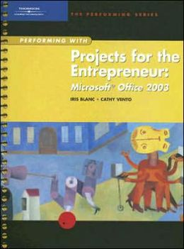 Performing with Projects for the Entrepreneur: Microsoft Office 2003