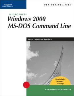 New Perspectives on Microsoft Windows 2000 MS-DOS Command Line, Comprehensive, Windows XP Enhanced