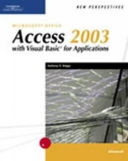 New Perspectives on Microsoft Office Access 2003 with VBA, Advanced