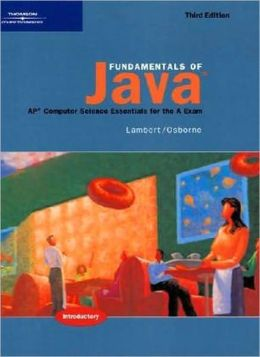 Fundamentals of Java: AP* Computer Science Essentials for the A Exam, Third Edition