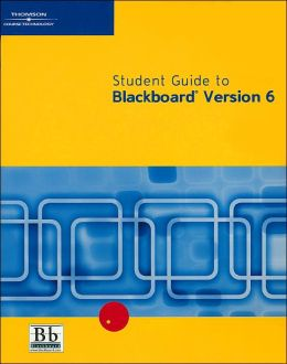 Student Guide to Blackboard Version 6 (Pin-Less)