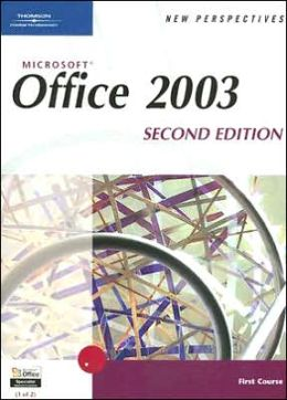 New Perspectives on Microsoft Office 2003, First Course, Second Edition