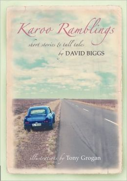 Karoo Ramblings - Short Stories And Tall Tales