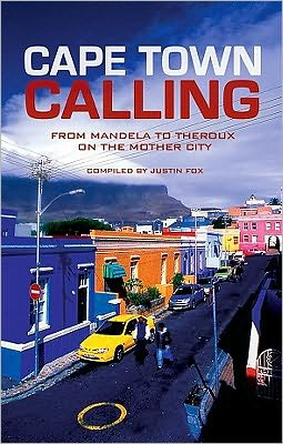Cape Town Calling: From Mandela to Theroux on the Mother City
