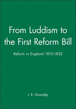 From Luddism to the First Reform Bill: Reform in England 1810-1832