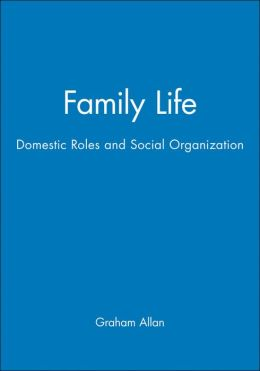 Family Life: Domestic Roles and Social Organization