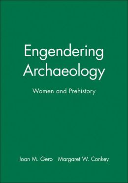 Engendering Archaeology: Women and Prehistory