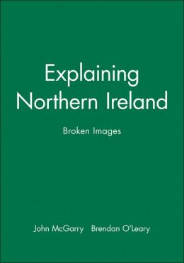 Explaining Northern Ireland: Broken Images