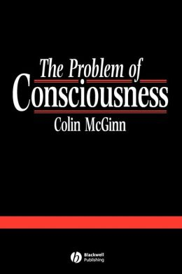 The Problem of Consciousness: Essays Towards a Resolution