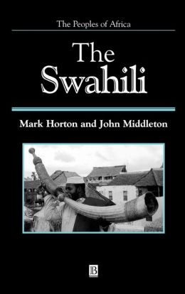 The Swahili: The Social Landscape of a Mercantile Society