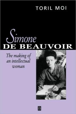 Simone de Beauvior: The Making of an Intellectual Woman