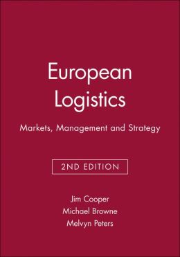 European Logistics: Markets, Management and Strategy