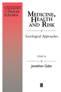 Medicine, Health and Risk: Sociological Approaches