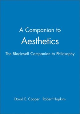 A Companion to Aesthetics: The Blackwell Companion to Philosophy
