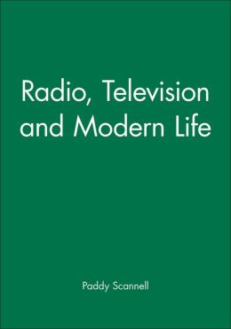 Radio, Television and Modern Life