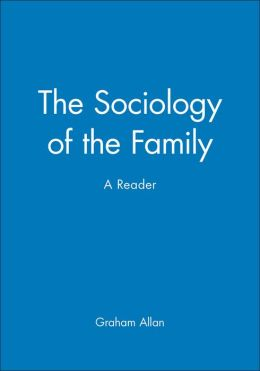 The Sociology of the Family: A Reader