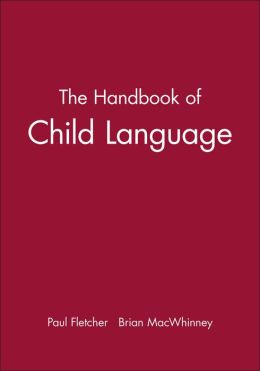 The Handbook of Child Language