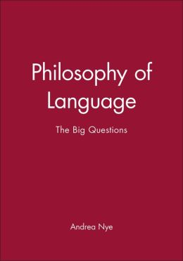 Philosophy of Language: The Big Questions