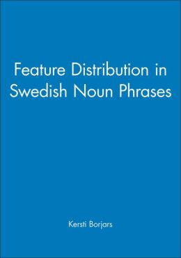 Feature Distribution in Swedish Noun Phrases