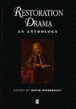 Restoration Drama: An Anthology (Blackwell Anthologies Series)