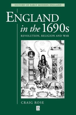 England in the 1690s: Revolution, Religion and War