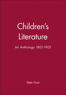 Children's Literature: An Anthology 1801-1902