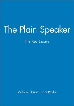 The Plain Speaker: The Key Essays