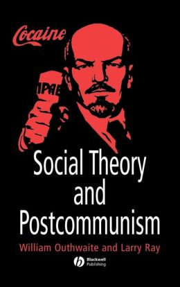 Social Theory and Postcommunism