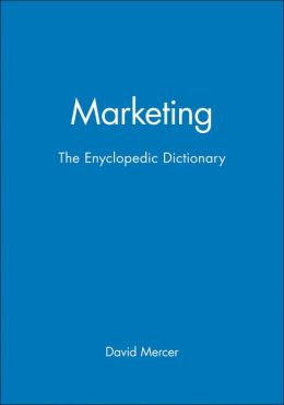 Marketing: The Enyclopedic Dictionary