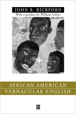 African American Vernacular English: Features, Evolution, Educational Implications