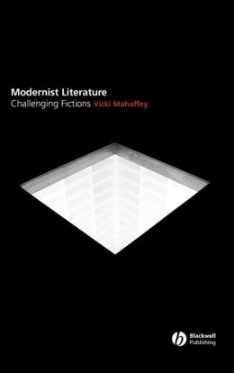 Modernist Literature: Challenging Fictions