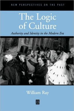 The Logic of Culture: Authority and Identity in the Modern Era
