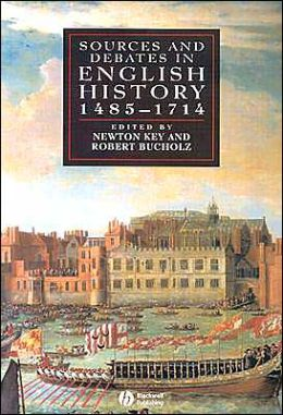 Sources and Debates in English History 1485-1714