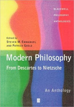Modern Philosophy - From Descartes to Nietzsche: An Anthology
