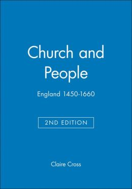 Church and People: England 1450-1660