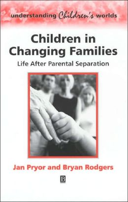 Children in Changing Families: Life After Parental Separation