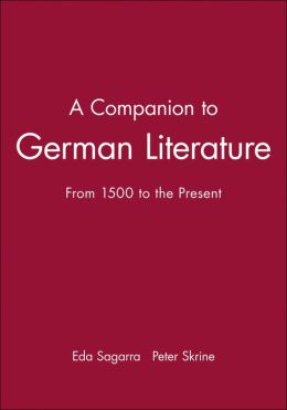 A Companion to German Literature: From 1500 to the Present