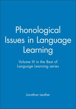 Phonological Issues in Language Learning: Volume III in the Best of Language Learning series