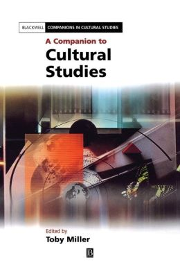 A Companion to Cultural Studies: And His Critics