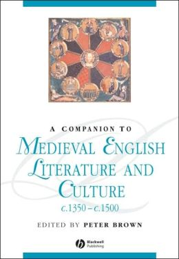 Companion to Medieval English Literature and Culture c.1350 - c.1500