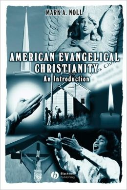 American Evangelical Christianity: An Introduction