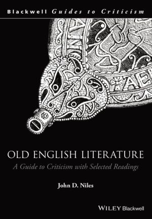 Old English Literature: A Guide to Criticism, with Selected Readings