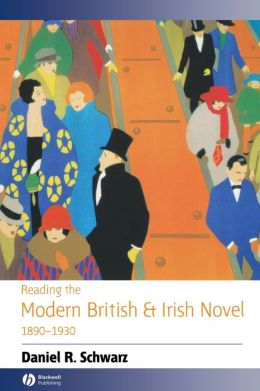 Reading the Modern British and Irish Novel, 1890-1930