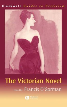 The Victorian Novel: A Guide to Criticism