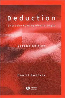Deduction: Introductory Symbolic Logic