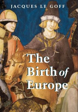 The Birth of Europe: 400 - 1500