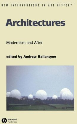 Architectures: Modernism and After
