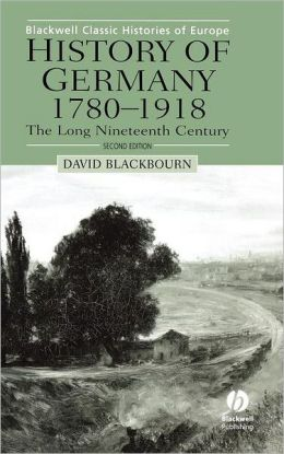 History of Germany, 1780-1918: The Long Nineteenth Century